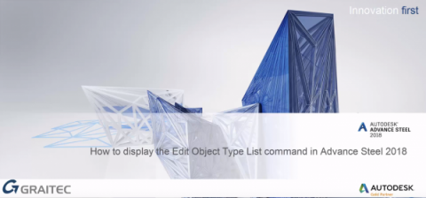 How to Display the Edit Object Type List Command in Advance Steel 2018